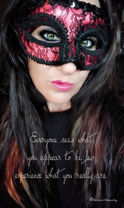 Everyone Sees What You Appear To Be...