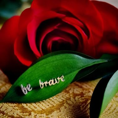Red Rose Be Brave