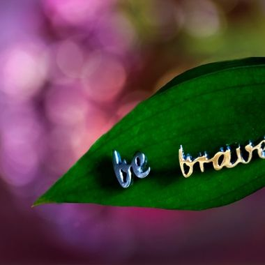 Be Brave Leaf with Bokeh